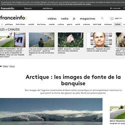 Arctique : les images de fonte de la banquise