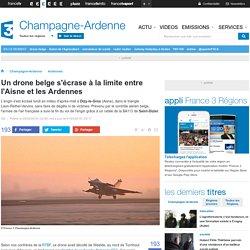 Un drone belge s'écrase à la limite entre l'Aisne et les Ardennes - France 3 Champagne-Ardenne