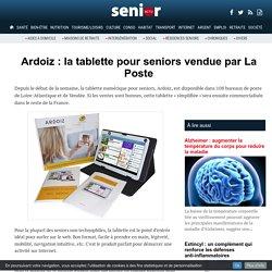 Ardoiz : la tablette pour seniors vendue par La Poste