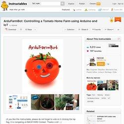 ArduFarmBot: Controlling a Tomato Home Farm using Arduino and IoT - All