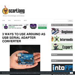 3 Ways to Use Arduino as USB Serial Adapter Converter - Oscar Liang