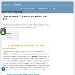 [ Arduino annexe C ] Alimenter son Arduino sans USB - Le blog d'Eskimon