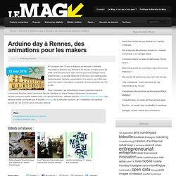 Arduino day à Rennes, des animations pour les makers