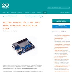Welcome Arduino Yún – the first member of a series of wifi products combining Arduino with Linux