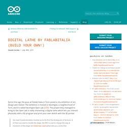 Blog » Blog Archive » Digital Lathe By FabLabItalia (Build Your Own!)