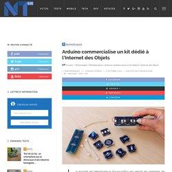 Arduino commercialise un kit dédié à l'Internet des Objets