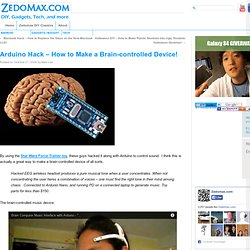 Arduino Hack – How to Make a Brain-controlled Device!
