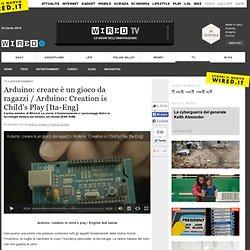 Arduino: creare è un gioco da ragazzi