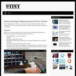 Arduino domotique Télécommande de iOS ou Android / 9tiny.com