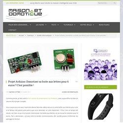 Projet Arduino: Domotiser sa boite aux lettres pour 6 euros ? C'est possible