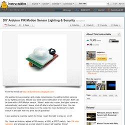 DIY Arduino PIR Motion Sensor Lighting & Security
