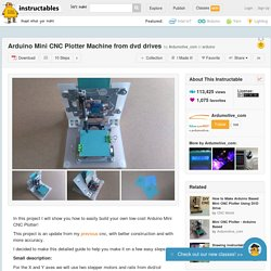 Arduino Mini CNC Plotter Machine from dvd drives - All