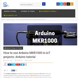 How to use Arduino MKR1000 in IoT projects: Arduino tutorial