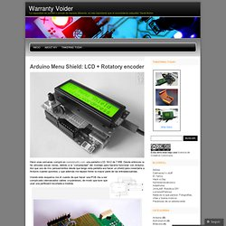 Arduino Menu Shield: LCD + Rotatory encoder « Warranty Voider