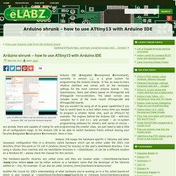 Arduino shrunk - how to use ATtiny13 with Arduino IDE