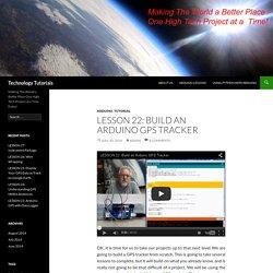 LESSON 22: Build an Arduino GPS Tracker