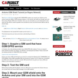 Arduino GSM Shield Tutorial (on Rogers Network)