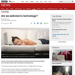 Are we addicted to technology? - BBC News