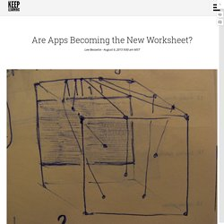 Are Apps Becoming the New Worksheet?