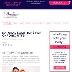 Are chronic UTI's killing your sex life?