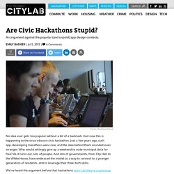 Are Civic Hackathons Stupid?