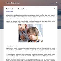 Are Dental Implants Safe for Kids?