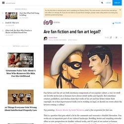 Are fan fiction and fan art legal?