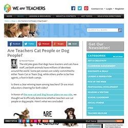 Are Teachers Cat People or Dog People?