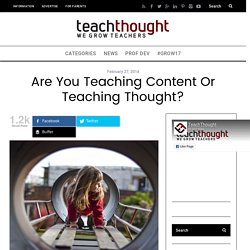 Are You Teaching Content Or Teaching Thought? -
