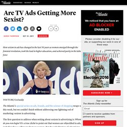 Are TV Ads Getting More Sexist?