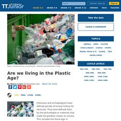 Are we living in the Plastic Age?