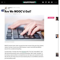 Are We MOOC'd Out?