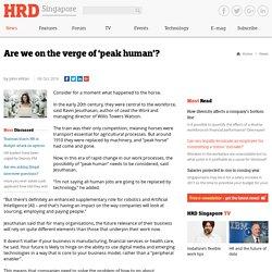 Are we on the verge of 'peak human'?