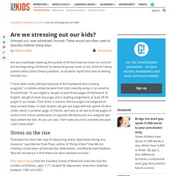 Are we stressing out our kids?