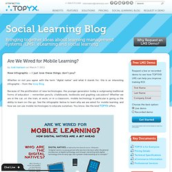 Are We Wired for Mobile Learning? - Social Learning Blog