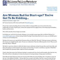 Are Women Bad for Start-ups? You've Got To Be Kidding...