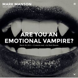 Are You An Emotional Vampire?