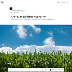 Are You an Earth Day Hypocrite?