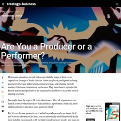 Are You a Producer or a Performer?