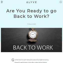 Are You Ready to go Back to Work?