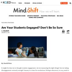 Are Your Students Engaged? Don't Be So Sure