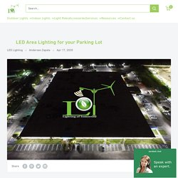 LED Area Lighting for your Parking Lot – Lighting of Tomorrow