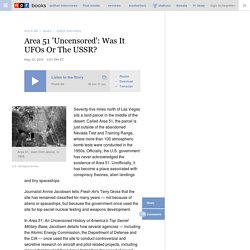 Area 51 'Uncensored': Was It UFOs Or The USSR?