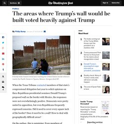 *****The areas where Trump's wall would be built voted heavily against Trump