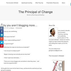 Why you aren't blogging more… – The Principal of Change