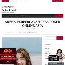 Arena Terpercaya Texas Poker Online Asia