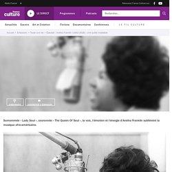 Aretha Franklin (1942-2018) : une quête insatiable