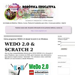 ArganBot - Robótica Educativa: Cómo programar WEDO 2.0 desde Scratch 2 en Windows