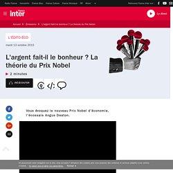 L'argent fait-il le bonheur ? La théorie du Prix Nobel du 13 octobre 2015 - France Inter