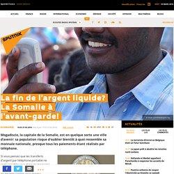 La fin de l'argent liquide? La Somalie à l'avant-garde!